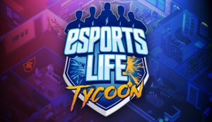 Esports Life Tycoon PC Game + Torrent Free Download