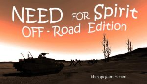 Need for Spirit: Off-Road Edition PC Game + Torrent Free Download