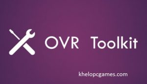 OVR Toolkit PC Game + Torrent Latest Free Download