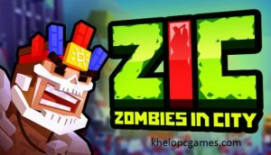 ZIC – Zombies in City PC Game + Torrent Free Download Full Version Setup