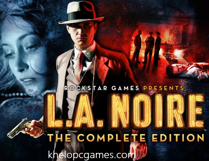 L.A. Noire: The Complete Edition PC Game + Torrent Free Download