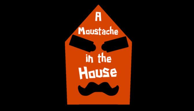 A Moustache in the House Free Download Full Version Pc Game Setup