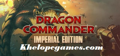 Divinity: Dragon Commander Imperial Edition PC Game + Torrent Free Download
