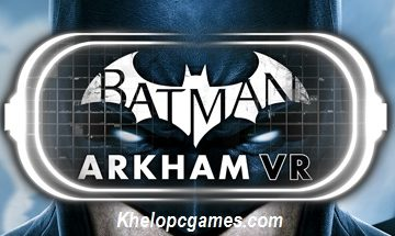 Batman: Arkham VR Free Download