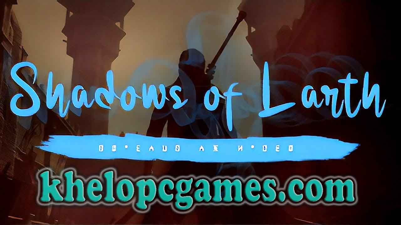 Shadows of Larth Game For Pc Full Version Free Download