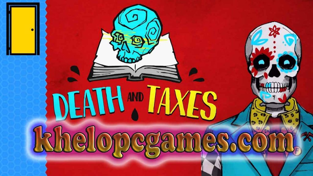 Death and Taxes Pc Game Full Version 2020 Free Download