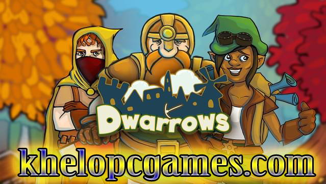 Dwarrows Highly Compressed PC Game + Torrent Free Download