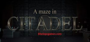 A maze in Citadel PC Game + Torrent Free Download