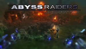 Abyss Raiders: Uncharted PC Game + Torrent Free Download