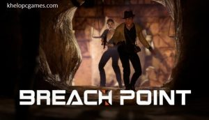 Breach Point PC Game + Torrent Latest Free Download