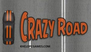 Crazy Road PC Games + Torrent latest Free Download Full Version