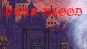 Dark Blood PC Game + Torrent Free Download Full Version