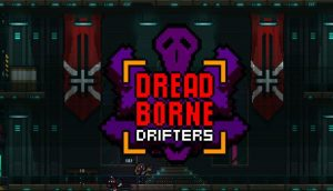 Dreadborne Drifters PC Games + Torrent Free Download Full Version