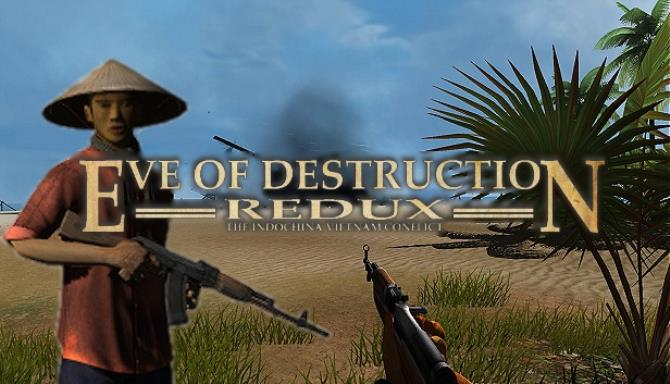 Eve of Destruction – REDUX VIETNAM PC Game + Torrent Free Download