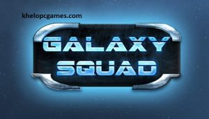 Galaxy Squad PC Games + Torrent Free Download