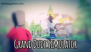 Grand Dude Simulator PC Game + Torrent Free Download