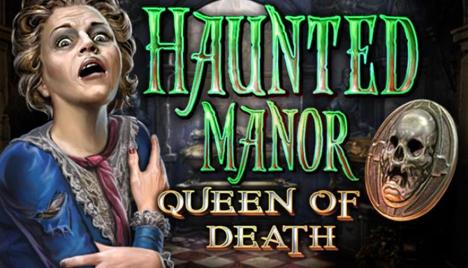 Haunted Manor: Queen of Death Collector's Edition Free Download PC Games