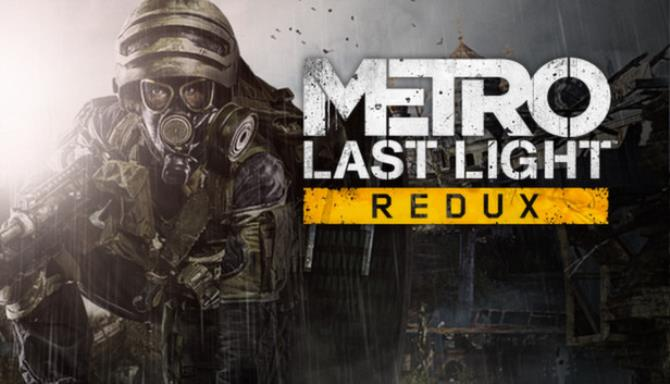 Metro: Last Light Redux PC Game + Torrent Free Download