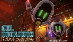 Mr.Hack Jack: Robot Detective PC Game + Torrent Free Download