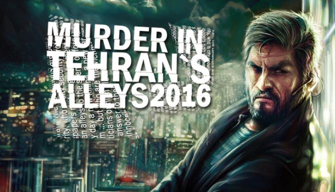 Murder In Tehran's Alleys 2016 PC Game + Torrent Free Download