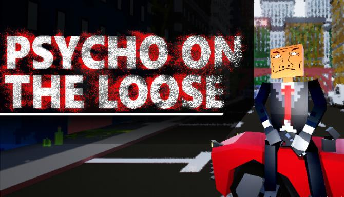 Psycho on the loose +Torrent Free Download