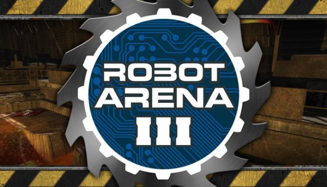 Robot Arena III PC Games + Torrent Free Download (1.0.0.2)