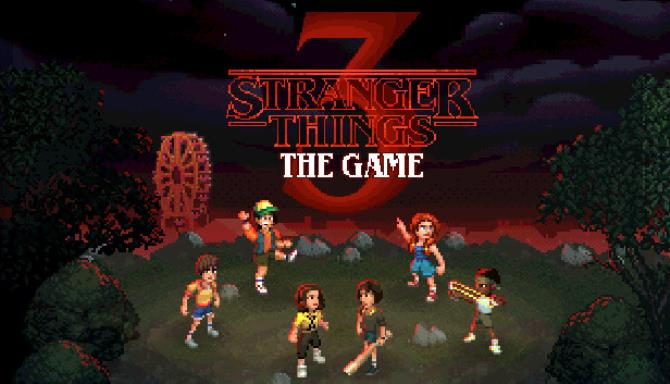 Stranger Things 3: The PC Game + Torrent Free Download