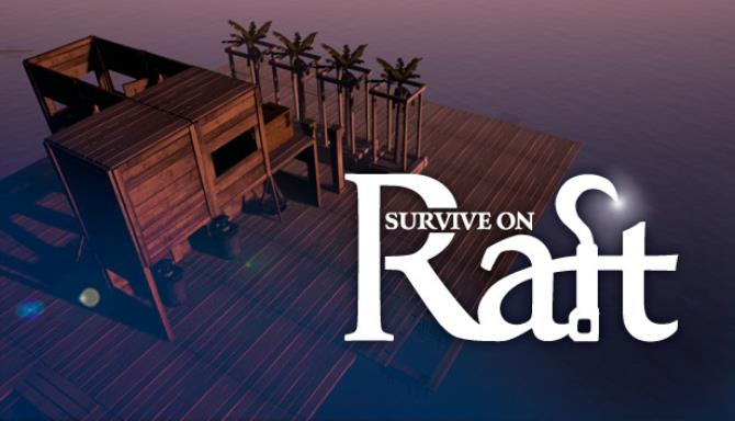 Survive on Raft PC Game + Torrent Free Download