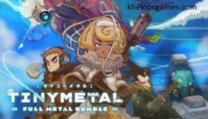 TINY METAL: FULL METAL RUMBLE PC Game + Torrent Free Download