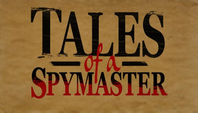 Tales of a Spymaster PC Game Free Download