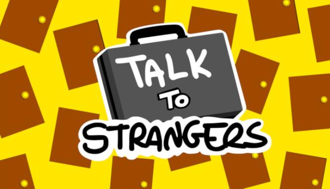 Talk to Strangers PC Game Latest Free Download