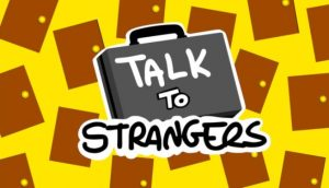 Talk to Strangers PC Game + Torrent Free Download
