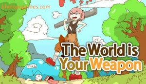The World is Your Weapon PC Game +Torrent Free Download