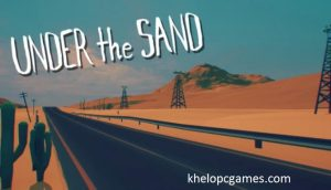 UNDER the SAND – a road trip PC Game Free Download