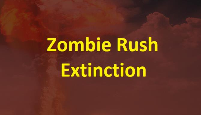 Zombie Rush: Extinction PC Game + Torrent Free Download