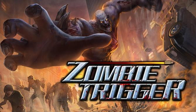 Zombie Trigger PC Game + Torrent Free Download