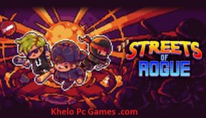 Streets Of Rogue PC Game + Torrent Free Download Full Version