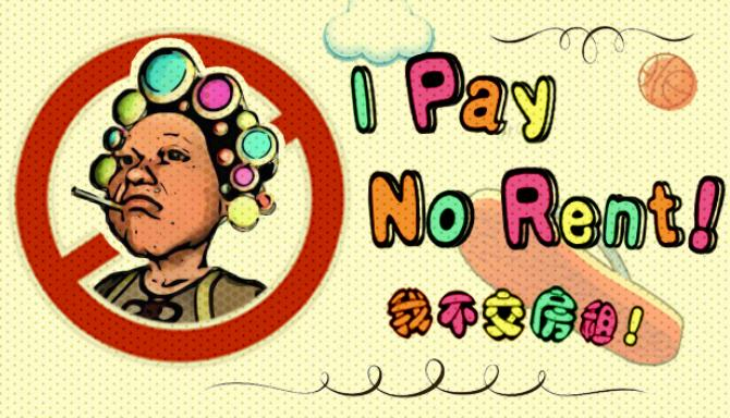 I Pay No Rent PC Game Free Download