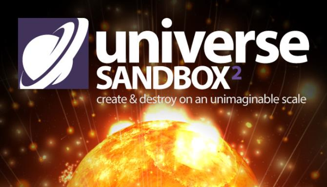 Universe Sandbox ² PC Game + Torrent Free Download