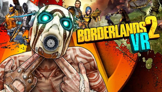 Borderlands 2 VR PC Game + Torrent Free Download