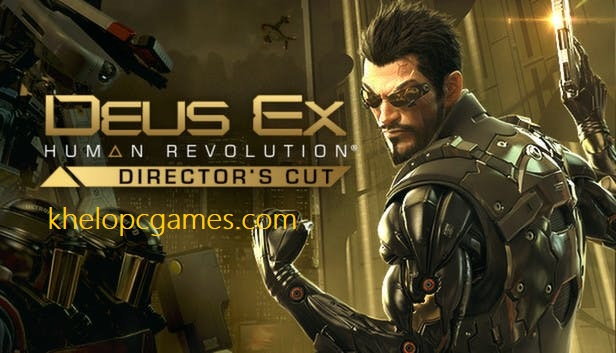 Deus Ex Human Revolution Complete Edition Free Download