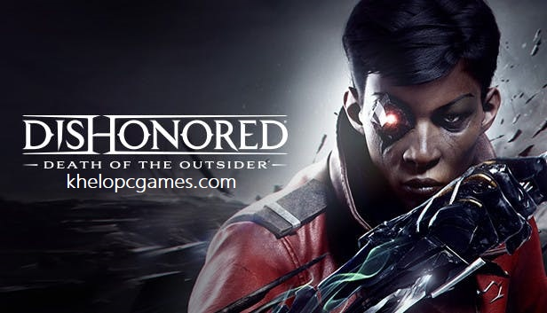 Dishonored: Death of the Outsider PC Game + Torrent Free Download