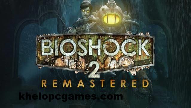 BioShock 2 Remastered Free Download Full Version Pc Game Setup