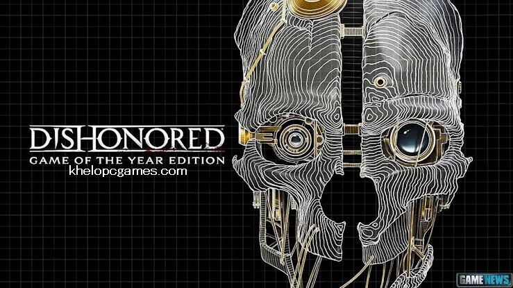 Dishonored Game of The Year Edition Free Download Full Version PC Game Setup
