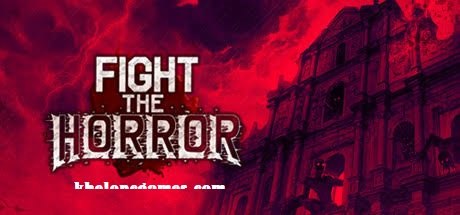 Fight the Horror Free Download Full Version Pc Game Setup