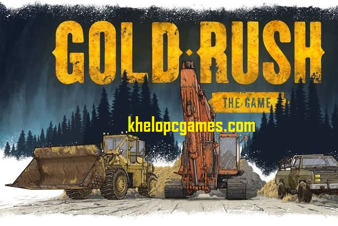 Gold Rush: The Game Free Download Full Version Pc Setup