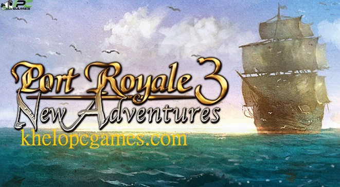 Port Royale 3 Gold Free Download Full Version Pc game Setup