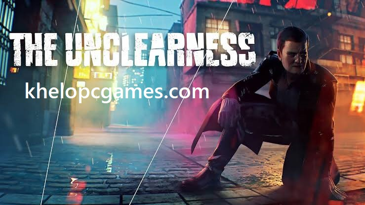 THE UNCLEARNESS PC Game + Torrent Free Download