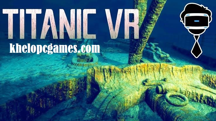 TITANIC Shipwreck Exploration Free Download Full Version Pc Game Setup