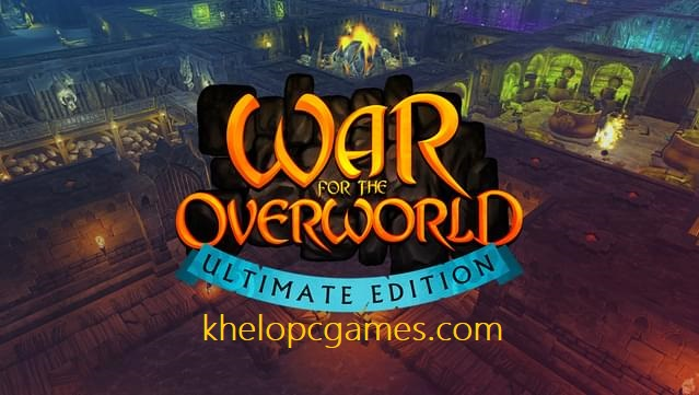 War for the Overworld Ultimate Edition Free Download Full Version PC Game Setup